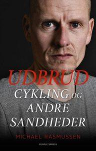 Udbrud Cyklng og Andre Sandheder - Michael Rasmussen - Bog